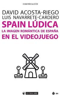 SPAIN LUDICA - LA IMAGEN ROMANTICA DE ESPAÑA EN EL VIDEOJUEGO