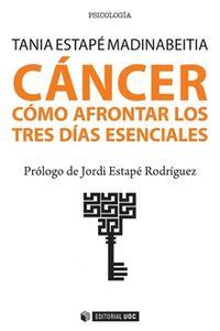 CANCER - COMO AFRONTAR LOS TRES DIAS ESENCIALES