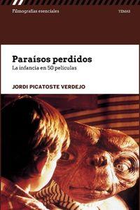 Paraisos Perdidos - La Infancia En 50 Peliculas - Jordi Picatoste Verdejo