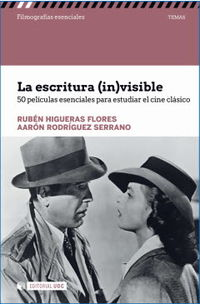 Escritura (in) Visible - 50 Peliculas Esenciales Para Estudiar El Cine Clasico - Rubeneras Flores / Aaron Rodriguez Serrano