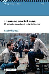 Prisioneros Del Dine - 50 Peliculas Sobre La Privacion De Libertad - Pablo Merida