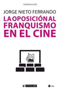 OPOSICION AL FRANQUISMO EN EL CINE, LA