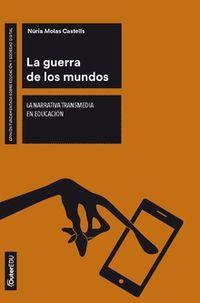 GUERRA DE LOS MUNDOS, LA - LA NARRATIVA TRANSMEDIA EN EDUCACION