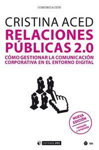 Relaciones Publicas 2.0. - Como Gestionar La Comunicacion Corporativa En El Entorno Digital - Cristina Aced Toledano