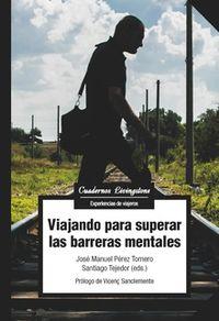 Viajando Para Superar Las Barreras Mentales - Jose Manuel Perez Tornero