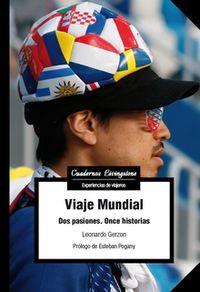 VIAJE MUNDIAL - DOS PASIONES. ONCE HISTORIAS