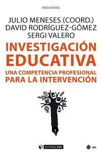 INVESTIGACION EDUCATIVA - UNA COMPETENCIA PROFESIONAL PARA LA INTERVENCION