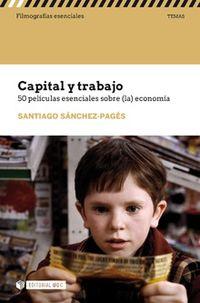 CAPITAL Y TRABAJO - 50 PELICULAS ESENCIALES SOBRE (LA) ECONOMIA