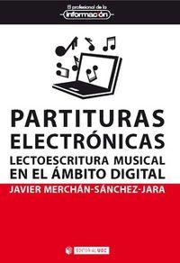 Partituras Electronicas - Lectoescritura Musical En El Ambito Digital - Javier Merchan-Sanchez-Jara