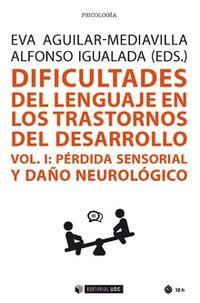 Dificultades Del Lenguaje En Los Trastornos Del Desarrollo I - Perdida Sensorial Y Daño Neurologico - Eva Aguilar-Mediavilla (ed. ) / Alfonso Igualada (ed. )