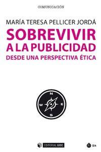 SOBREVIVIR A LA PUBLICIDAD DESDE UNA PERSPECTIVA ETICA