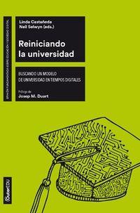 REINICIANDO LA UNIVERSIDAD - BUSCANDO UN MODELO DE UNIVERSIDAD EN TIEMPOS DIGITALES