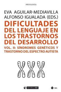 DIFICULTADES DEL LENGUAJE EN LOS TRASTORNOS DEL DESARROLLO II - SINDROMES GENETICOS Y TRASTORNO DEL ESPECTRO AUTISTA
