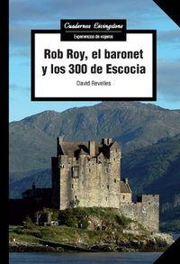 Rob Roy, El Baronet Y Los 300 De Escocia - David Revelles