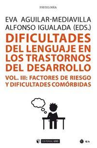 DIFICULTADES EN LOS TRASTORNOS DEL DESARROLLO III - FACTORES DE RIESGO Y DIFICULTADES COMORBIDAS