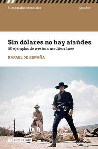SIN DOLARES NO HAY ATAUDES - 50 EJEMPLOS DE WESTERN MEDITERRANEO