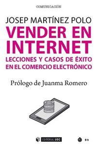 VENDER EN INTERNET - LECCIONES Y CASOS DE EXITO EN COMERCIO ELECTRONICO