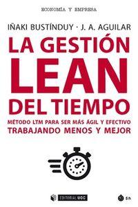 GESTION LEAN DEL TIEMPO, LA - METODO LTM PARA SER MAS AGIL Y EFECTIVO TRABAJANDO MENOS Y MEJOR