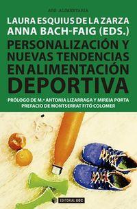 Personalizacion Y Nuevas Tendencias En Alimentacion Deportiva - Laura Esquius De La Zarza / Anna Bach-Faig
