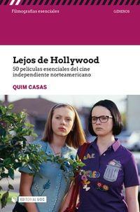 LEJOS DE HOLLYWOOD - 50 PELICULAS ESENCIALES DEL CINE INDEPENDIENTE NORTEAMERICANO