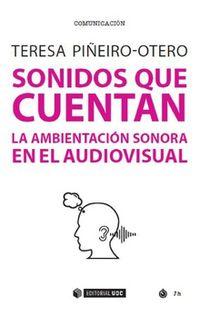 SONIDOS QUE CUENTAN - LA AMBIENTACION SONORA EN EL AUDIOVISUAL