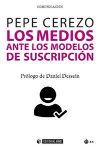 MEDIOS ANTE LOS MODELOS DE SUSCRIPCION, LOS