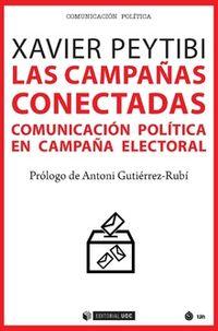 Campañas Conectadas, Las - Comunicacion Politica En Campaña Electoral - Xavier Peytibi