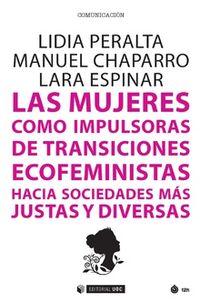 MUJERES COMO IMPULSORAS DE TRANSICIONES ECOFEMINISTAS HACIA SOCIEDADES MAS JUSTAS Y DIVERSAS, LAS - CASTILLA-LA MANCHA COMO LABORATORIO DE EXPERIENCIAS