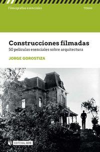 CONSTRUCCIONES FILMADAS - 50 PELICULAS ESENCIALES SOBRE ARQUITECTURA