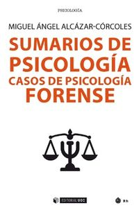 SUMARIOS DE PSICOLOGIA - CASOS DE PSICOLOGIA FORENSE