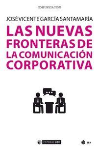 Las nuevas fronteras de la comunicacion corporativa - Jose Vicente Garcia Santamaria