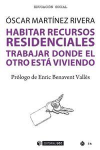 HABITAR RECURSOS RESIDENCIALES - TRABAJAR DONDE EL OTRO ESTA VIVIENDO