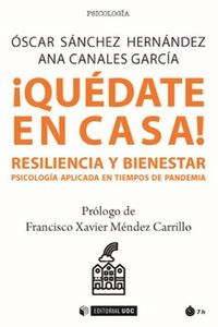 ¡quedate En Casa! Resiliencia Y Bienestar - Psicologia Aplicada En Tiempos De Pandemia - Ana Canales Garcia / Oscar Sanchez Hernandez