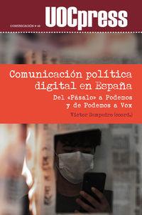 COMUNICACION POLITICA DIGITAL EN ESPAÑA - DEL «PASALO» A PODEMOS Y DE PODEMOS A VOX