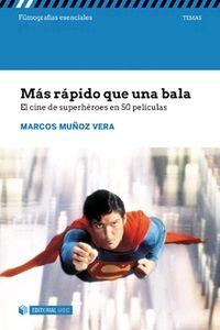 MAS RAPIDO QUE UNA BALA - EL CINE DE SUPERHEROES EN 50 PELICULAS