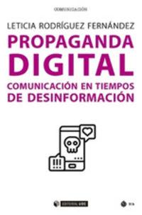 propaganda digital - comunicacion en tiempos de desinformacion - Leticia Rodriguez Fernandez