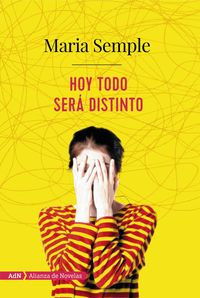 Hoy Todo Sera Distinto - Maria Semple