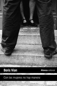 Con Las Mujeres No Hay Manera - Boris Vian