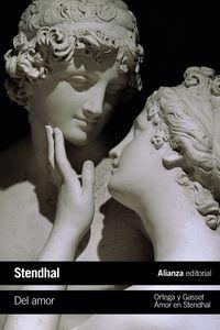 Del Amor / Amor En Stendhal - Stendhal / Jose Ortega Y Gasset