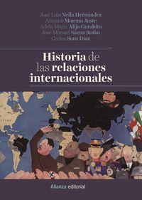 Historia De Las Relaciones Internacionales - Jose Luis Neila Hernandez / Antonio Moreno Juste / [ET AL. ]
