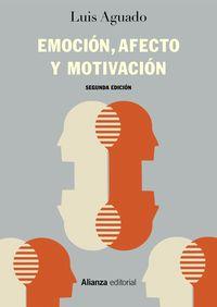 Emocion, Afecto Y Motivacion - Un Enfoque De Procesos - Luis Aguado