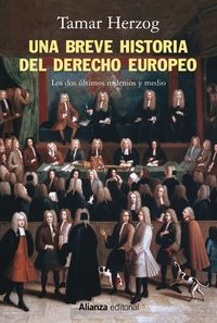 BREVE HISTORIA DEL DERECHO EUROPEO, UNA - LOS DOS ULTIMOS MILENIOS Y MEDIO