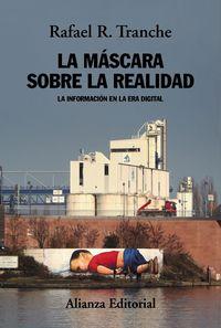Mascara Sobre La Realidad, La - La Informacion En La Era Digital - Rafael R. Tranche
