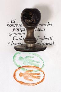 El hombre ameba y otras ideas geniales - Carlo Frabetti