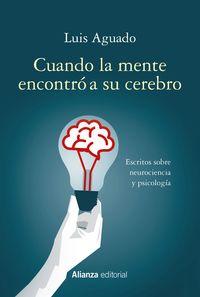 Cuando La Mente Encontro A Su Cerebro - Luis Aguado