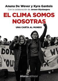 Clima Somos Nosotras, El - Una Carta Al Mundo - Anuna De Wever / Kyra Gantois