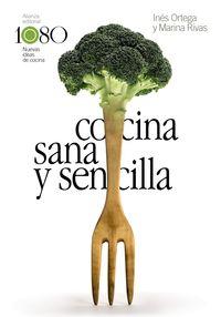 Cocina Sana Y Sencilla - Ines Ortega / Marina Rivas