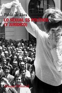 Lo Sexual Es Politico (y Juridico) - Pablo De Lora