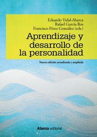 aprendizaje y desarrollo de la personalidad - nueva edicion - Eduardo Vidal-Abarca / Rafael Garcia Ros / Francisco Perez Gonzalez
