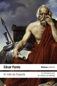 Mito De Esparta, El - Un Itinerario Por La Cultura Occidental - Cesar Fornis